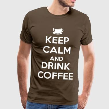 Keep calm and drink coffee - Herre premium T-shirt