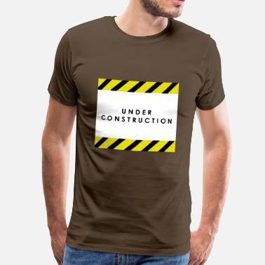 Under Construction under construction - Men's Premium T-Shirt