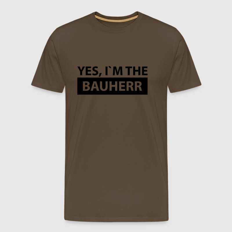 yes i´m the bauherr - Männer Premium T-Shirt