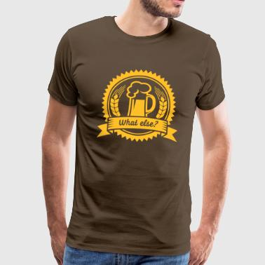 Bier - what else? (badge) - Männer Premium T-Shirt