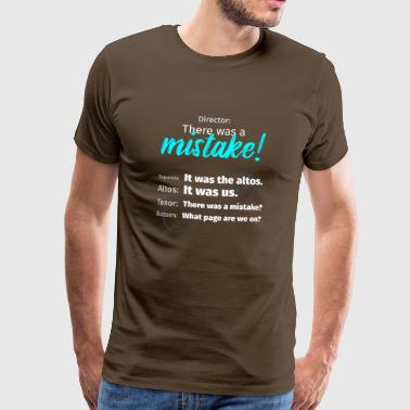 Choir Director There was a mistake Soprano Bass - Men's Premium T-Shirt