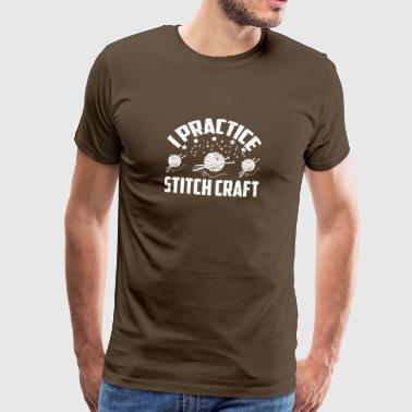 Ik oefen Stitch Craft Knitting Gift - Mannen Premium T-shirt