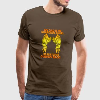 My dad is my guardian angel, he watches over mine - Men's Premium T-Shirt