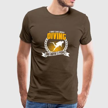 Maybe I Only Care About Diving - Men's Premium T-Shirt