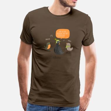 Duffy You got me begging you for Birdseed - Men's Premium T-Shirt
