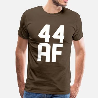 44 Year Old 44 AF Years Old - Men's Premium T-Shirt