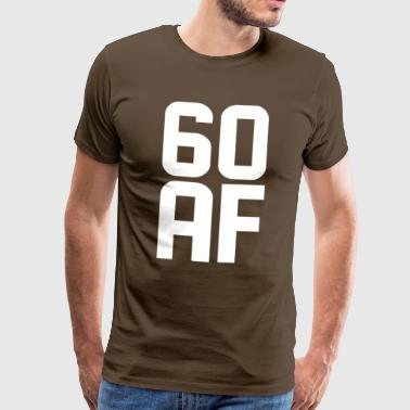 60 AF Years Old - Men's Premium T-Shirt