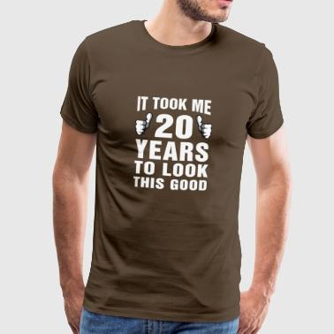 21 It Took Me 20 Years To Look This Good - Men's Premium T-Shirt