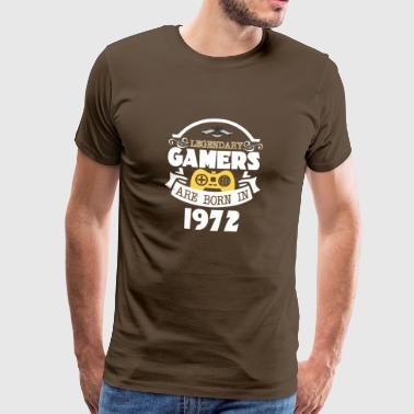 Legendary Gamers Are Born In 1972 - Men's Premium T-Shirt
