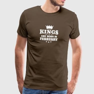 Kings are born in February - Birthday - Männer Premium T-Shirt