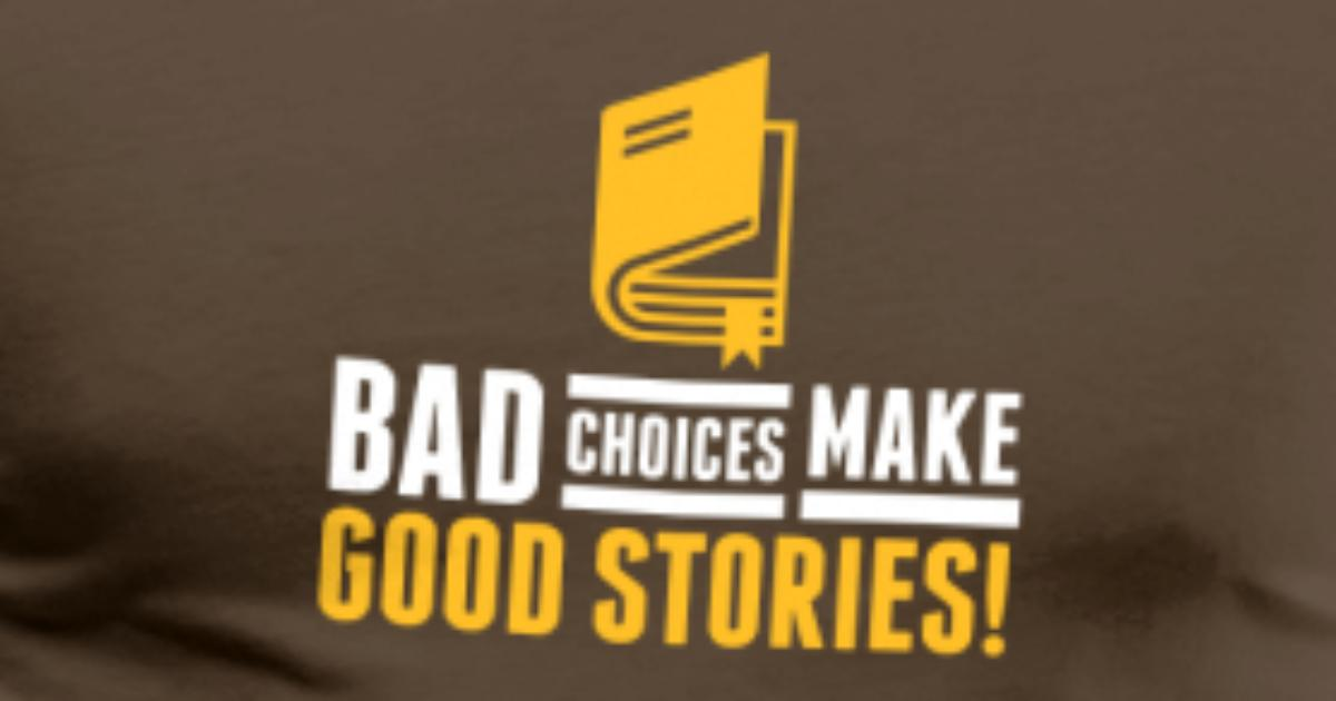 Bad Decisions Make Great Stories T-Shirt