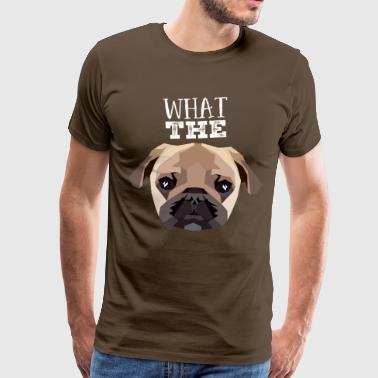 Pug What The Pug - Herre premium T-shirt