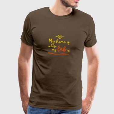 My home is where my lab is. - Männer Premium T-Shirt