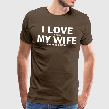 I Love My Wife i love it when my wife lets me go climbing - Men's Premium T-Shirt