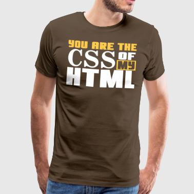 Game Of Throne You are the CSS of my HTML - T-shirt Premium Homme