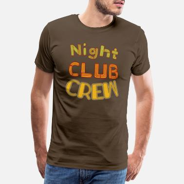 Night Club Night Club Crew - Men's Premium T-Shirt