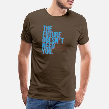 Computer Game The future doesn't need you Programming Admin - Men's Premium T-Shirt