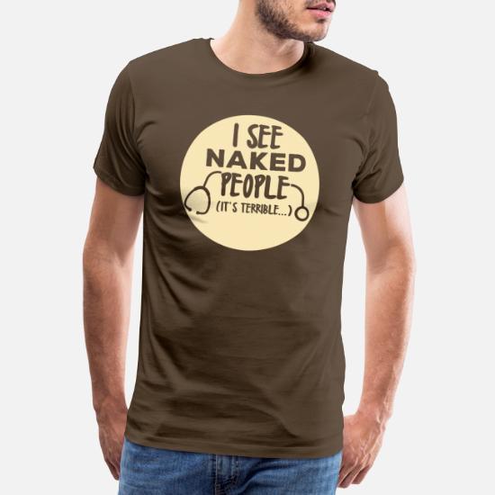 Enfermera Veo Gente Desnuda Es Camiseta Premium Hombre Spreadshirt