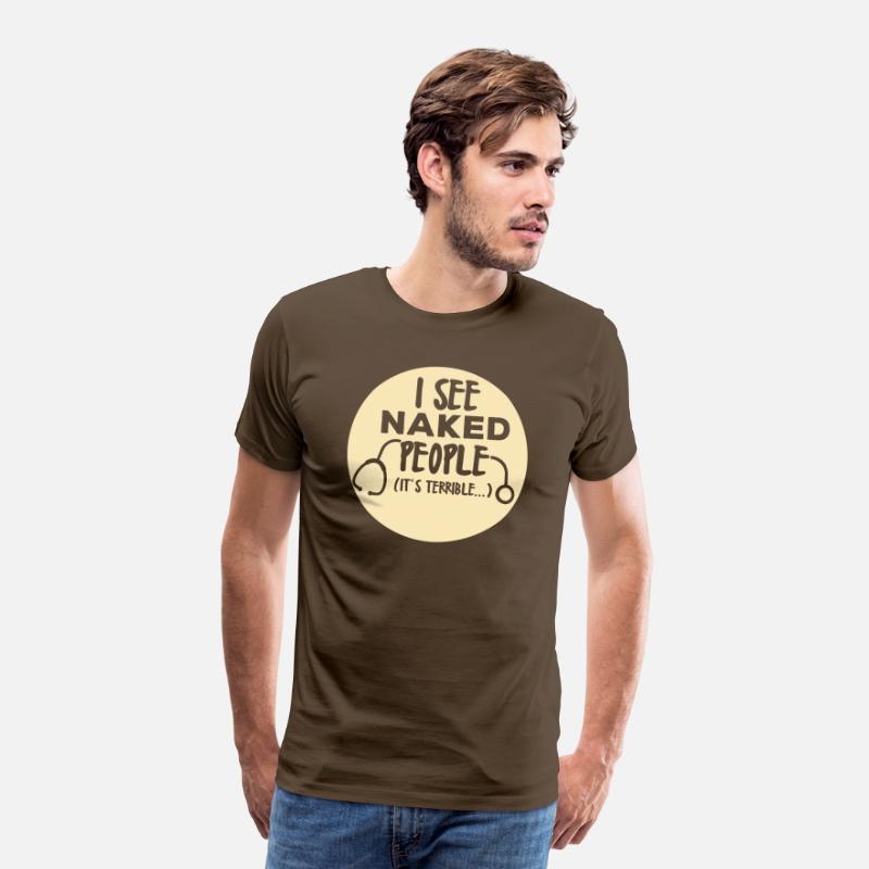 Enfermera Veo Gente Desnuda Es Camiseta Premium Hombre Marrón Noble