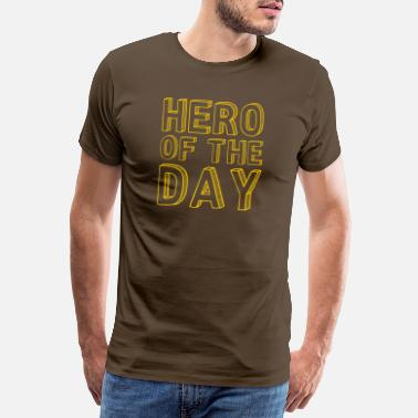 Day Hero of the Day - Held des Tages - in gelb - Männer Premium T-Shirt