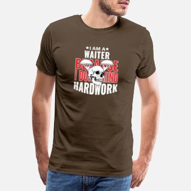 Work Harder Waiter work hard - Männer Premium T-Shirt