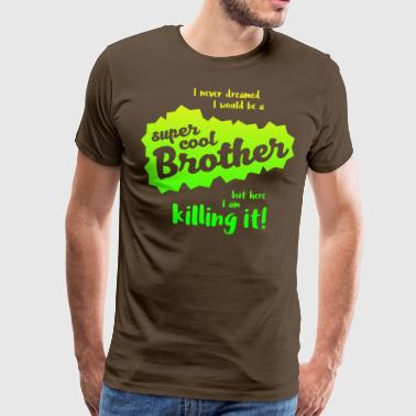 Super Cool Brother - Männer Premium T-Shirt