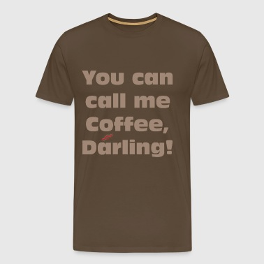 You can call me coffee - Männer Premium T-Shirt