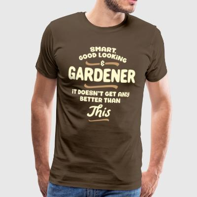 Smart, good looking and GARDENER... - Männer Premium T-Shirt