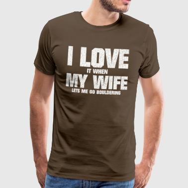 FUNNY LOVE MY WIFE AND BOULDER GIFT - Men's Premium T-Shirt