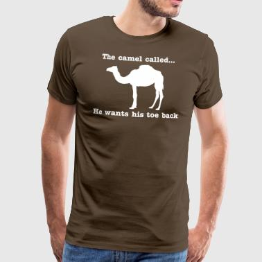 The Camel Called He Wants His Toe Back - Men's Premium T-Shirt