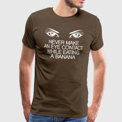 Avoid Eye Contact When You Eat Bananas - Men's Premium T-Shirt