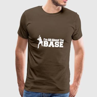 im all about the base - T-shirt Premium Homme
