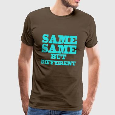 Same Same But Different Same but different - Men's Premium T-Shirt