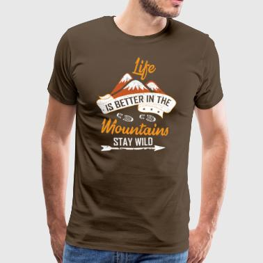 ++Better in the Mountains++ Bergsteiger Geschenk - Männer Premium T-Shirt