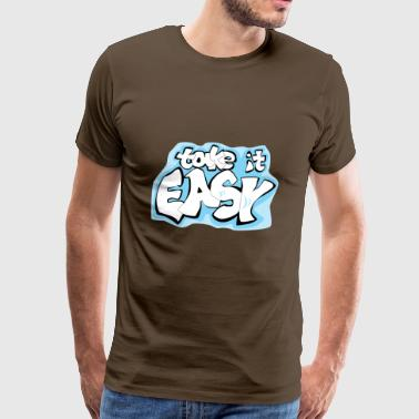 Take it easy - Take it easy saying - Men's Premium T-Shirt