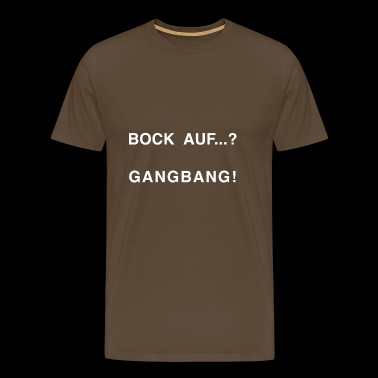Bock på ...? GANG BANG WHITE - Premium T-skjorte for menn