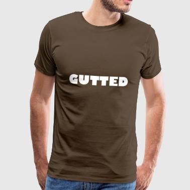 gutted - Men's Premium T-Shirt
