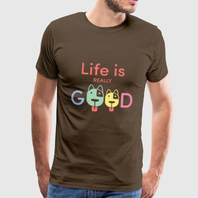 Life Is Really Good Dogs - Männer Premium T-Shirt