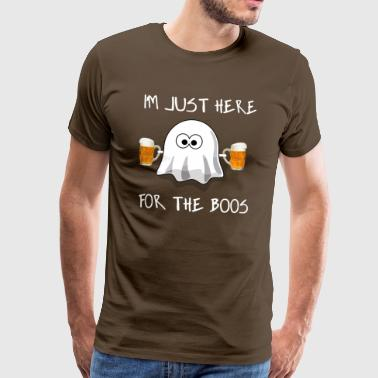Im just here for the boos - Men's Premium T-Shirt