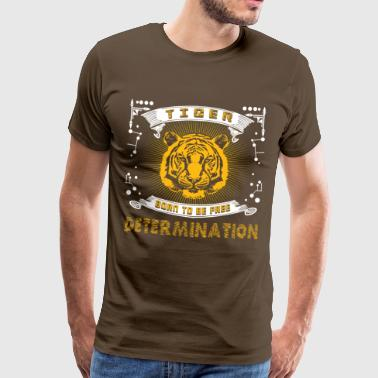 Tiger born to free determination! Tiger Shirt! - Men's Premium T-Shirt