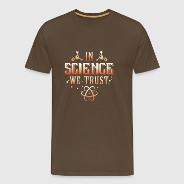 In Science we trust - Premium T-skjorte for menn