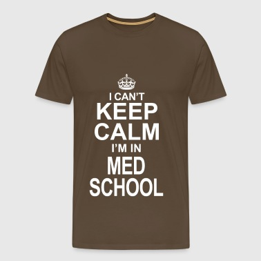 Limited Edition Blijf kalm in in Med School - Mannen Premium T-shirt