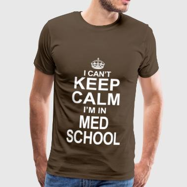 Limited edition keep calm in the med school - Men's Premium T-Shirt
