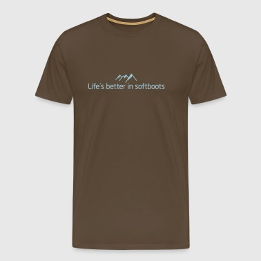 Life is better in softboots - Männer Premium T-Shirt