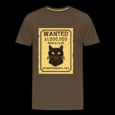 Schrödinger's cat: Wanted Dead & Alive - Men's Premium T-Shirt