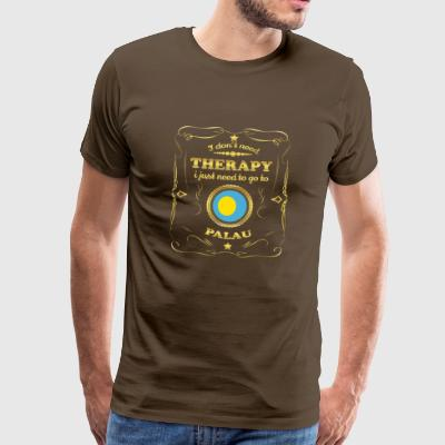 DON T NEED THERAPY GO TO PALAU - Men's Premium T-Shirt