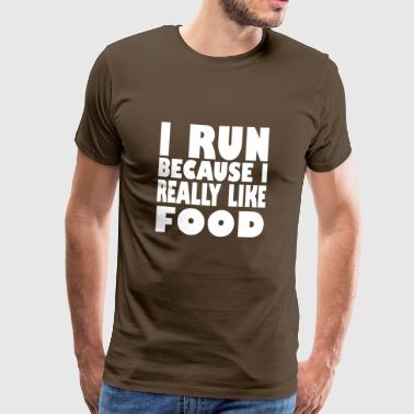 i run because i really like food - Men's Premium T-Shirt