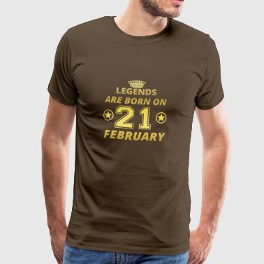 legends born birthday FEBRUARY 21st - Men's Premium T-Shirt