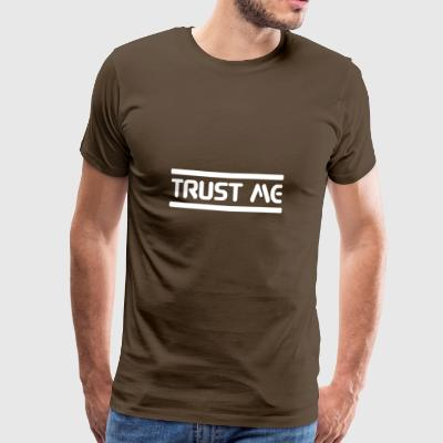 Statement sayings trust words saying colleague - Men's Premium T-Shirt
