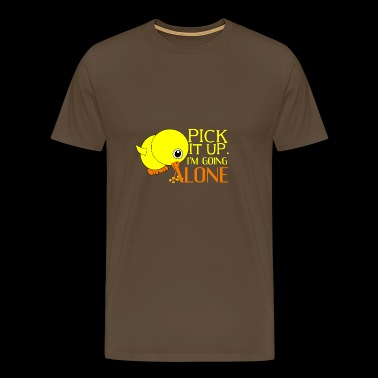 pick it up in the going alone - Men's Premium T-Shirt